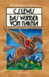 Das Wunder von Narnia (Die Chroniken von Narnia, #1) - C.S. Lewis