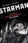 Starman: The Truth Behind the Legend of Yuri Gagarin - Jamie Doran;Piers Bizony