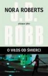 O włos od śmierci - J.D. Robb