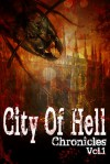 City of Hell Chronicles: Volume 1 - Victoria Griesdoorn, Anne Michaud, Amy L. Overley, Ren Warom, Kendall Grey, Belinda Frisch, Colin Barnes