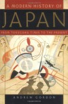 A Modern History of Japan: From Tokugawa Times to the Present - Andrew Gordon
