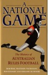 A National Game: The History of Australian Rules Football - Rob Hess, Matthew Nicholson