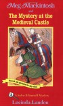 Meg Mackintosh and the Mystery at the Medieval Castle: A Solve-It-Yourself Mystery (Meg Mackintosh Mystery series) - Lucinda Landon