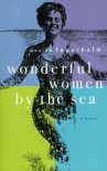 Wonderful Women by the Sea - Monika Fagerholm, Joan Tate