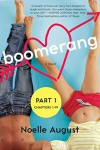 Boomerang (Part One: Chapters 1 - 19) - Noelle August