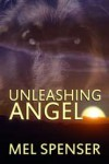 Unleashing Angel - Mel Spenser
