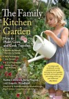 The Family Kitchen Garden: How to Plant, Grow & Cook Together - Karen Liebreich, Jutta Wagner, Annette Wendland