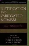 Justification and Variegated Nomism: The Paradoxes of Paul -