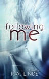 Following Me - K.A. Linde