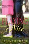 Playing Nice - Rebekah Crane