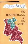The Brotherhood of the Grape - John Fante
