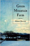 Green Mountain Farm - Elliott Merrick,  Foreword by Lawrence Millman