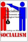 Socialism: An Economic and Sociological Analysis - Ludwig von Mises