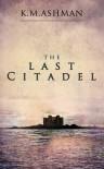 The Last Citadel - Kevin Ashman