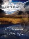 To Scotland, With Love  - Karen Hawkins