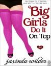 Big Girls Do It On Top (Big Girls Do It, #4) - Jasinda Wilder