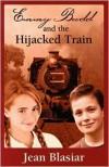 Emmy Budd and the Hijacked Train - Jean Blasiar