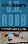 Wyrachowanie i śmierć - J.D. Robb