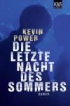 Die Letzte Nacht Des Sommers Roman - Kevin Power, Ulrike Wasel, Klaus Timmermann