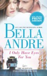 I Only Have Eyes For You  - Bella Andre