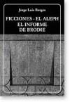 Ficciones/El Aleph/El Informe de Brodie - Jorge Luis Borges
