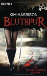 Blutspur - Kim Harrison