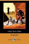 Uncle Tom's Cabin (Dodo Press) - George Aiken