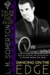 Dancing on the Edge - L.M. Somerton