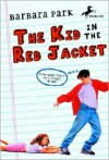 The Kid in the Red Jacket - Barbara Park