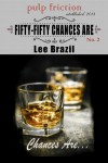 Fifty-Fifty Chances Are (Chances Are #3) - Lee Brazil