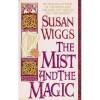 The Mist and the Magic (Harper Monogram) - Susan Wiggs