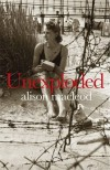 Unexploded - Alison MacLeod