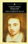 The Complete Plays - Christopher Marlowe, J.B. Steane