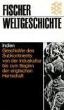 Fischer Weltgeschichte, Bd.17, Indien - Geschichte des Subkontinents von der Induskultur bis zum Beginn der englischen Herrschaft. - Ainslie T. Embree, Friedrich Wilhelm