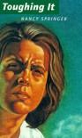 Toughing It (Paperback) - Nancy Springer