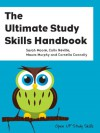 The Ultimate Study Skills Handbook the Ultimate Study Skills Handbook - Sarah Moore, Colin Neville, Maura Murphy