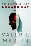 The Confessions of Edward Day - Valerie Martin