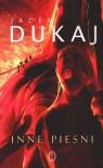 Inne Pieśni - Jacek Dukaj