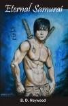 Eternal Samurai - B. D. Heywood