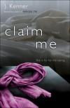 Claim Me (Stark Trilogy, #2) - J. Kenner