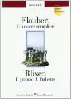 Un cuore semplice-Il pranzo di Babette - Gustave Flaubert, Karen Blixen