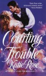Courting Trouble - Katie Rose