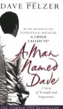 A Man Named Dave  - Dave Pelzer