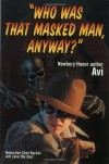 """Who Was That Masked Man, Anyway?"" - Avi"