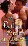 My Darling Caroline - Adele Ashworth