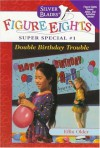 Double Birthday Trouble (Silver Blades Figure Eights: Super Special No. 1) - Effin Older, Marcy Dunn Ramsey