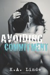Avoiding Commitment (Volume 1) - K.A. Linde