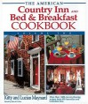 The American Country Inn and Bed & Breakfast Cookbook, Volume II (American Country Inn & Bed & Breakfast Cookbook) - Kitty Maynard, Lucian Maynard
