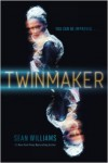 Twinmaker - Sean Williams