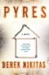 Pyres - Derek Nikitas